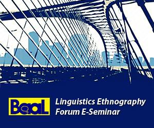 Linguistics Ethnography Forum E-Seminar