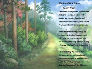 Robert Frost, The Road Not Taken (Source: quotesnpoems.com)